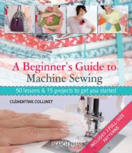 A Beginner's Guide to Machine Sewing Paperback 50 Lessons Sewing Book